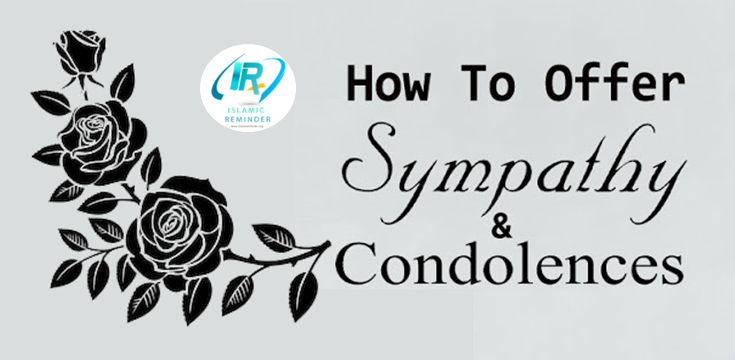 How To Offer Sympathy And Condolences Islamic Reminder