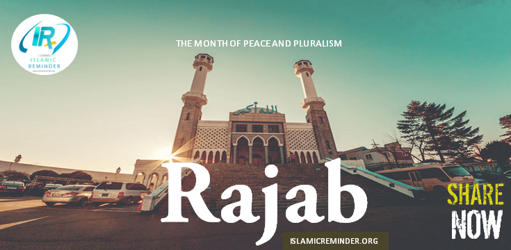 Rajab: The month of peace and pluralism   Islamic Reminder
